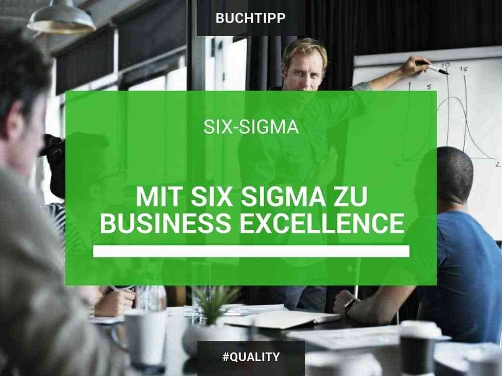 Mit Six Sigma zu Business Excellence