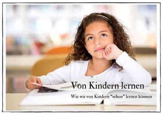 Von Kindern lernen – Sehen lernen