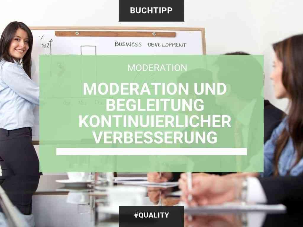 Moderation und Begleitung kontinuierlicher Verbesserung - Handbuch für den KVP-Moderator 1