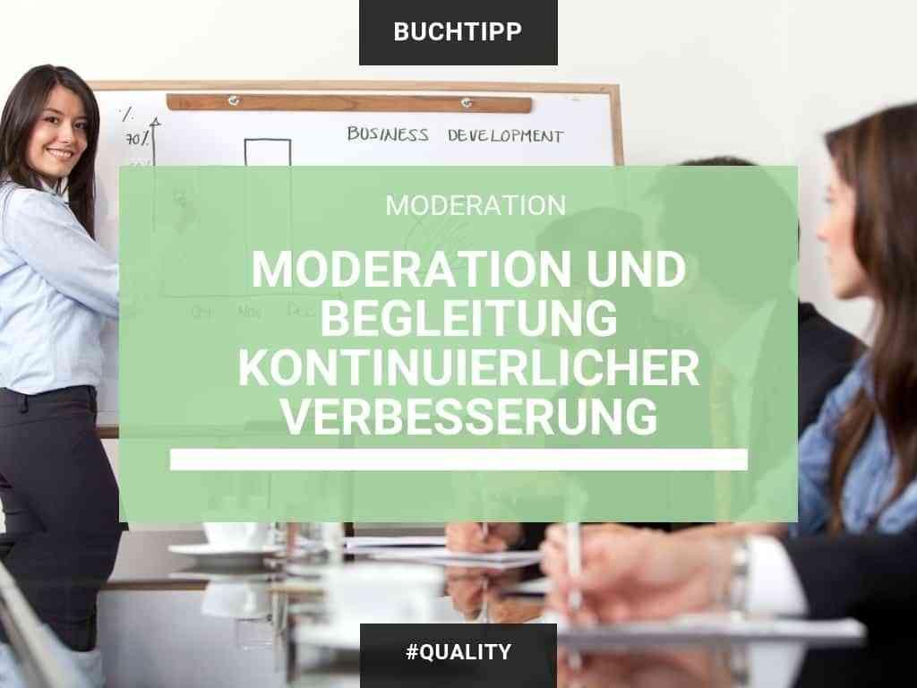 Moderation und Begleitung kontinuierlicher Verbesserung