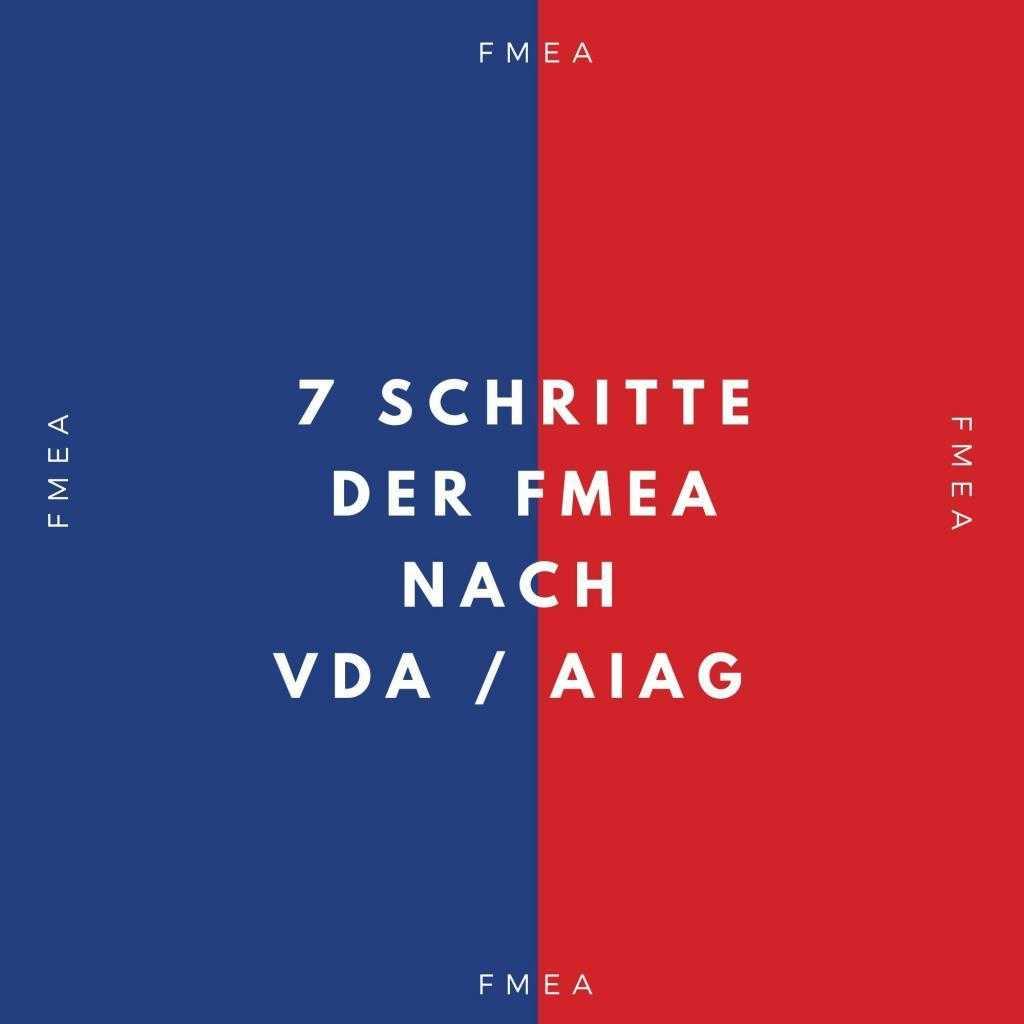 7 Schritte der FMEA nach VDA / AIAG (Download: PDF)