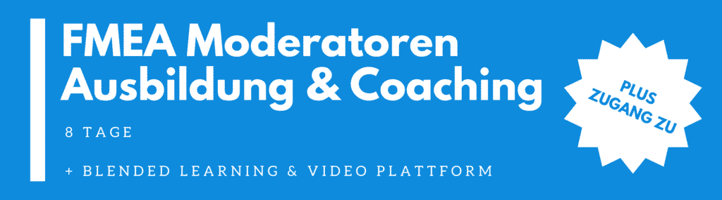 FMEA Moderatorenausbildung (5 Tage) + Coaching FMEA (3 Tage)