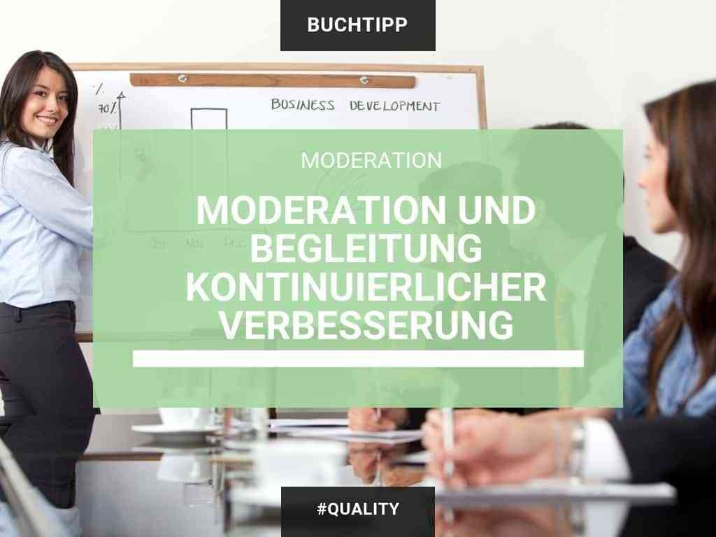 Moderation und Begleitung kontinuierlicher Verbesserung – Handbuch für den KVP Moderator