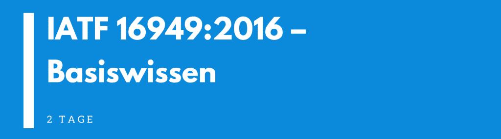 IATF 16949:2016 Basiswissen | Seminar | Schulung | Training