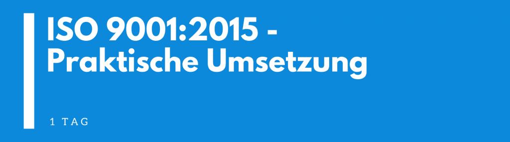 ISO 9001:2015 Praktische Umsetzung | Seminar | Schulung