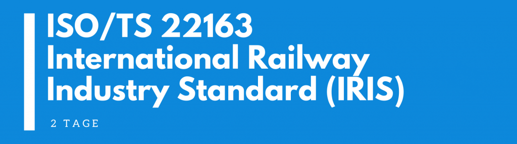 ISO/TS 22163 – International Railway Industry Standard (IRIS) Seminar