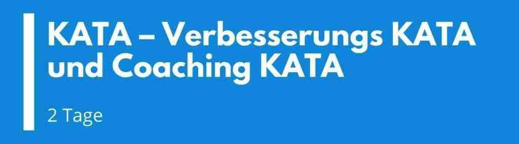 KATA – Verbesserungs KATA und Coaching KATA Seminar / Schulung / Ausbildung (2 Tage)