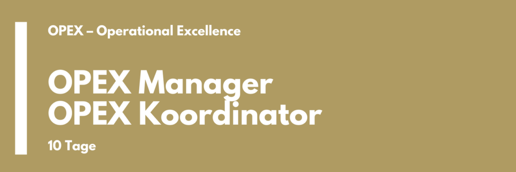 OPEX Manager | OPEX Koordinator  | Ausbildung