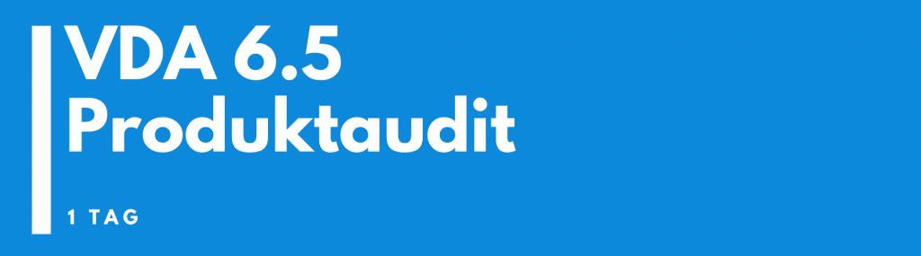 VDA 6.5 – Qualifizierung zum Produktauditor