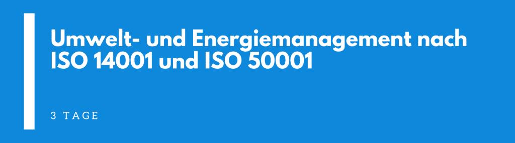 Umwelt- und Energiemanagement nach ISO 14001 und ISO 50001 Seminar